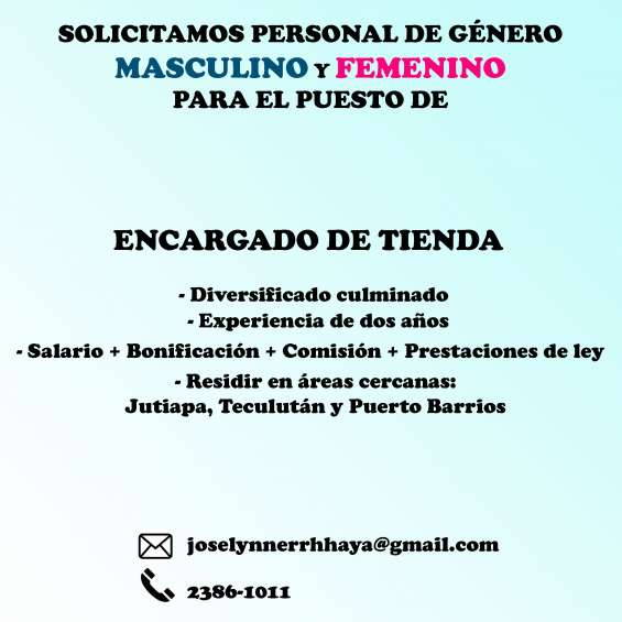 Encargado de tienda - jutiapa, puerto barrios, teculután zacapa